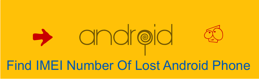 Find Lost Android Device's IMEI Number