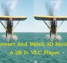 How To Convert And Watch 3D Movie As 2D In VLC Player
