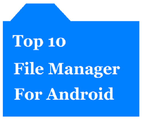 Top 10 Best File Manager for Android