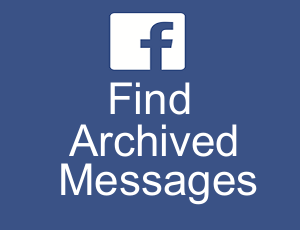 How To Find Archived Messages On Facebook